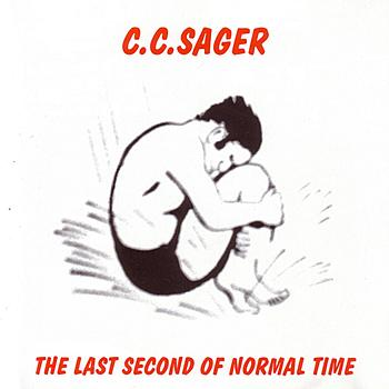 C.C.Sager : The Last Second Of Normal Time